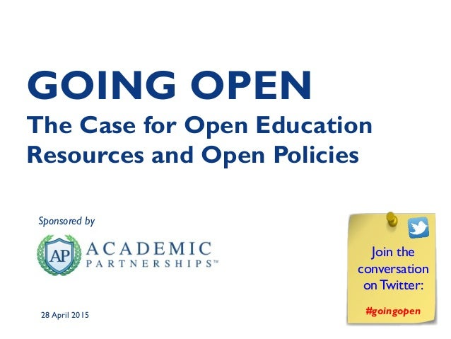 GOING OPEN The Case for Open Education Resources and Open Policies Sponsored by Join the conversation on Twitter: #goingop...
