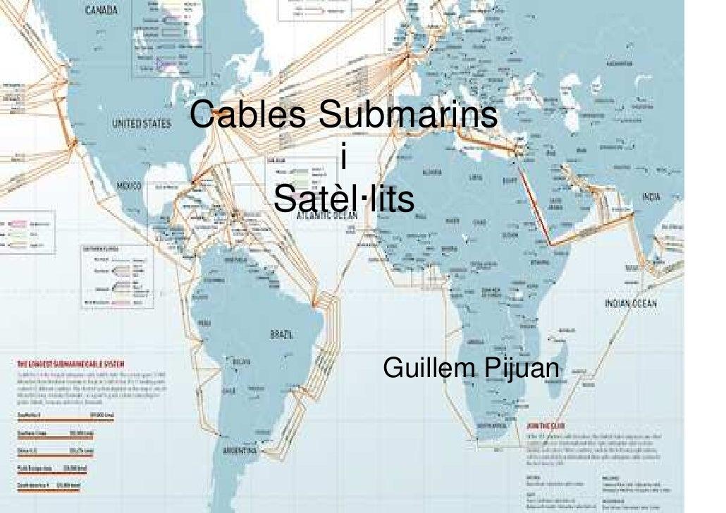 Cables Submarins        i    Satèl·lits         Guillem Pijuan