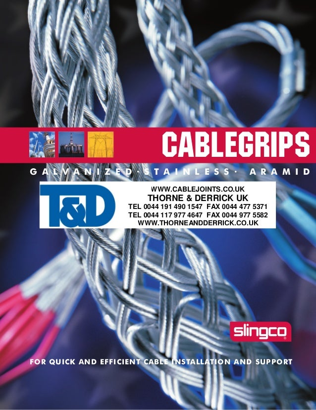 CABLEGRIPSG A L V A N I Z E D · S T A I N L E S S · A R A M I D FOR QUICK AND EFFICIENT CABLE INSTALLATION AND SUPPORT WWW...