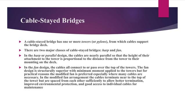 Comparison Suspension Bridge  Suspension bridges is normally limited to two towers.  Suspension bridges require more cab...