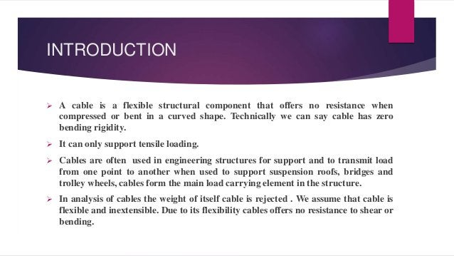 Continued……  Being inextensible the cable has constant length before and after the load is applied. As a result once the ...