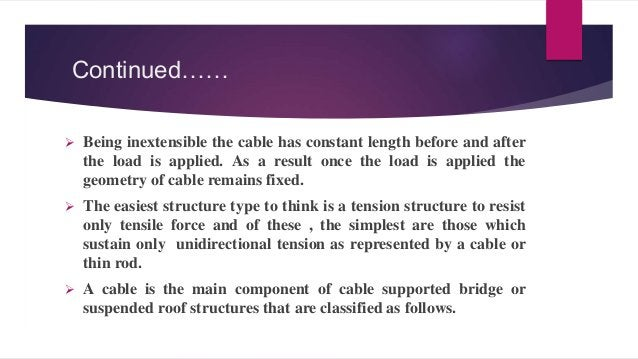 Types of Cables There are generally two types of cables structures. 1- Suspension type Cables. 2- Stayed type Cables.