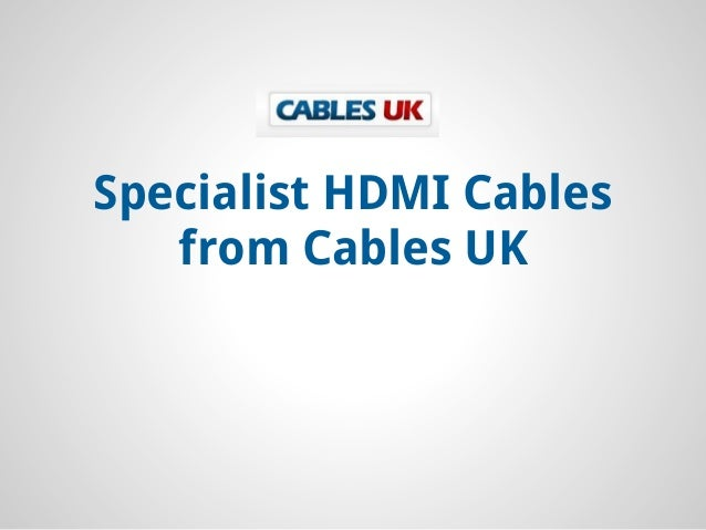 Specialist HDMI Cablesfrom Cables UK