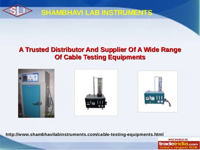 SHAMBHAVI LAB INSTRUMENTS  A Trusted Distributor And Supplier Of A Wide Range Of Cable Testing Equipments  http://www.sham...