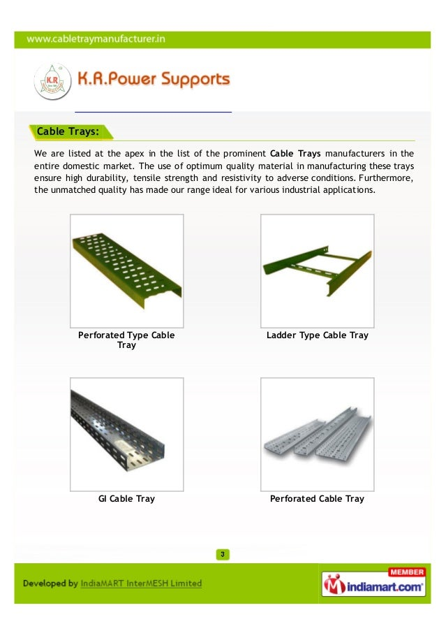 Cable Trays:We are listed at the apex in the list of the prominent Cable Trays manufacturers in theentire domestic market....