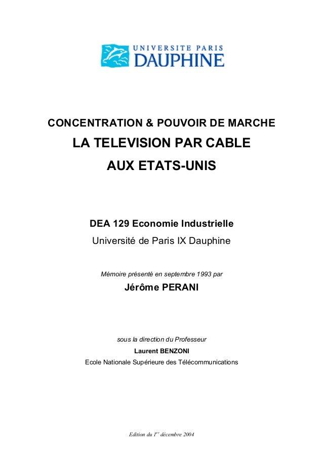 CONCENTRATION & POUVOIR DE MARCHELA TELEVISION PAR CABLEAUX ETATS-UNISDEA 129 Economie IndustrielleUniversité de Paris IX ...