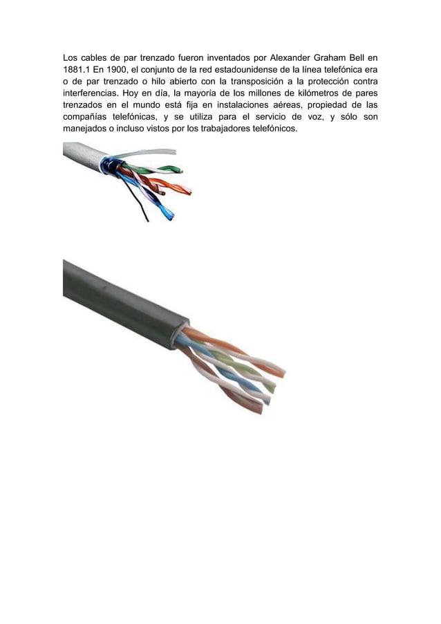 Los cables de par trenzado fueron inventados por Alexander Graham Bell en1881.1 En 1900, el conjunto de la red estadounide...