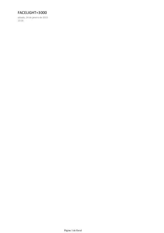 FACELIGHT=3000 sábado, 24 de janeiro de 2015 13:16 Página 1 de Geral