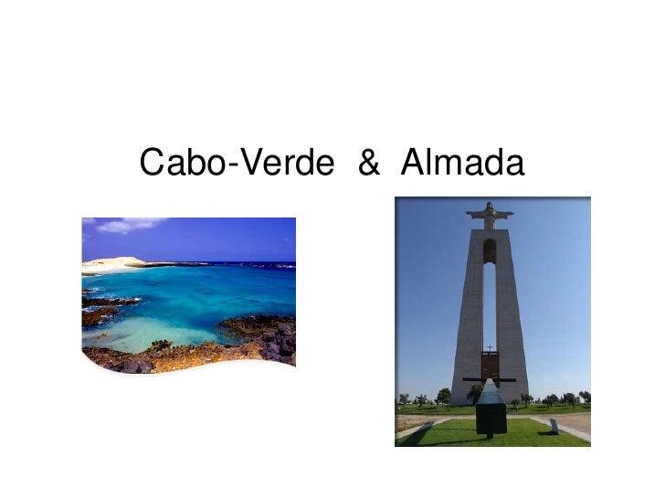 Cabo-Verde  &  Almada<br />