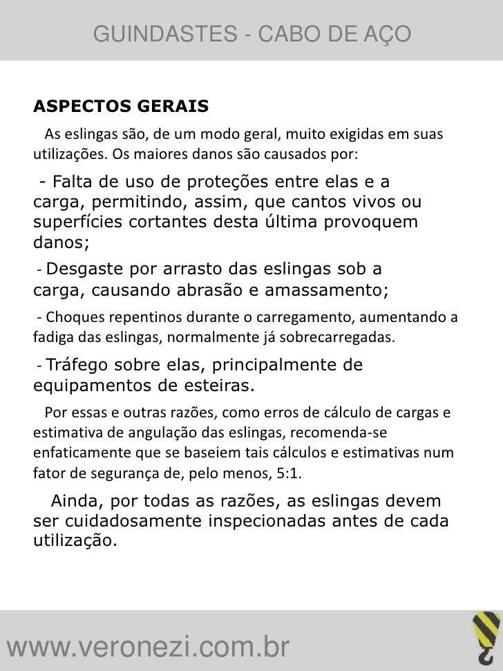 GUINDASTES - CABO DE AÇO ASPECTOS GERAIS  As eslingas são, de um modo geral, muito exigidas em suas utilizações. Os maiore...