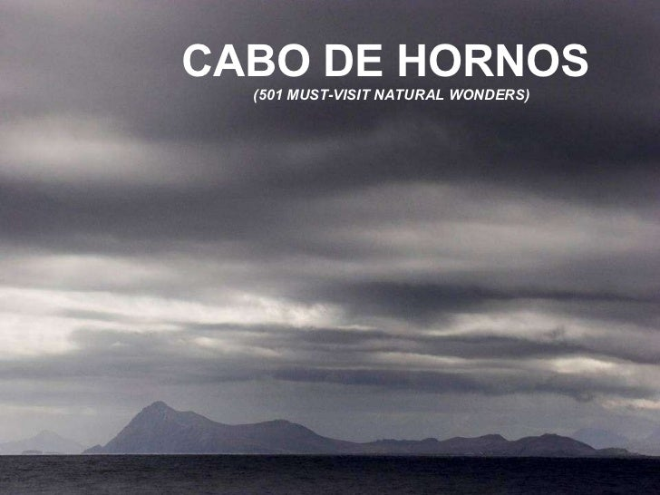 CABO DE HORNOS  (501 MUST-VISIT NATURAL WONDERS)