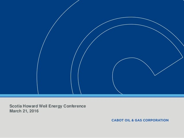 Scotia Howard Weil Energy Conference March 21, 2016