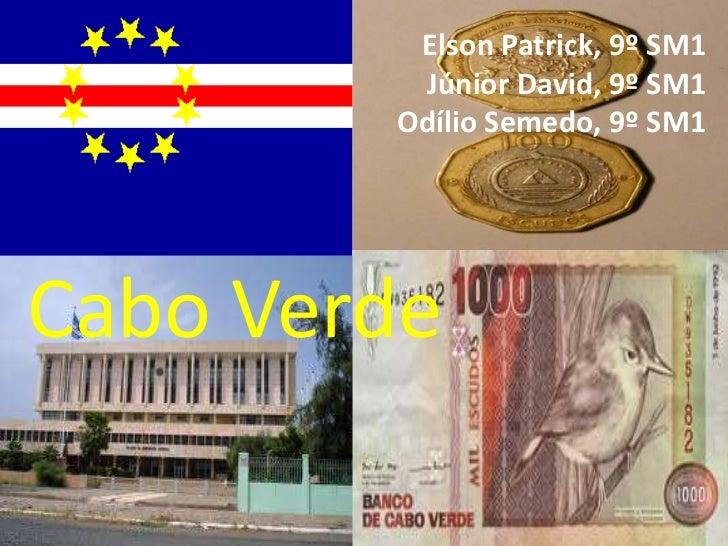 ElsonPatrick, 9º SM1 <br />Júnior David, 9º SM1<br />Odílio Semedo, 9º SM1<br />Cabo Verde <br />