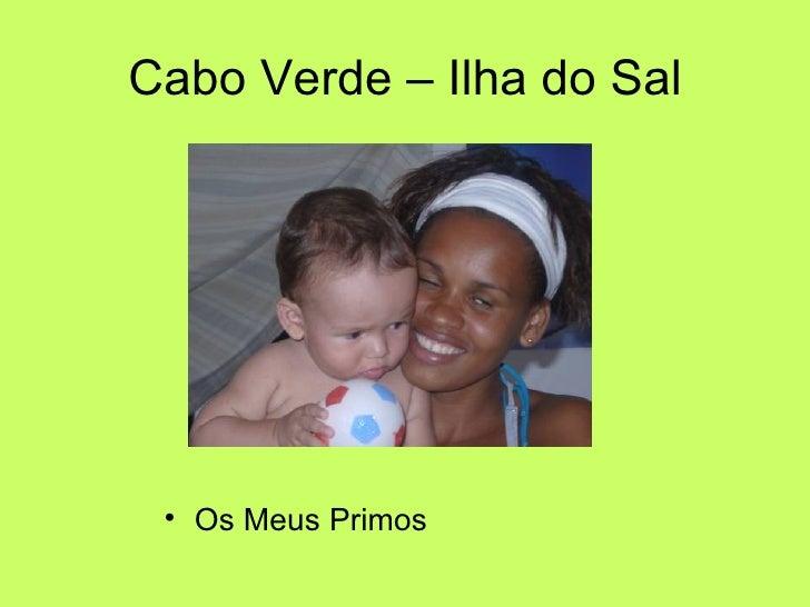 Cabo Verde – Ilha do Sal <ul><li>Os Meus Primos </li></ul>