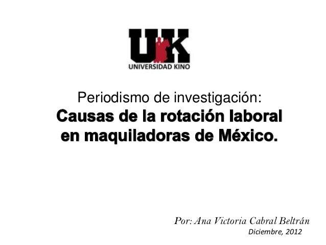 Periodismo de investigación:              Por: Ana Victoria Cabral Beltrán                               Diciembre, 2012