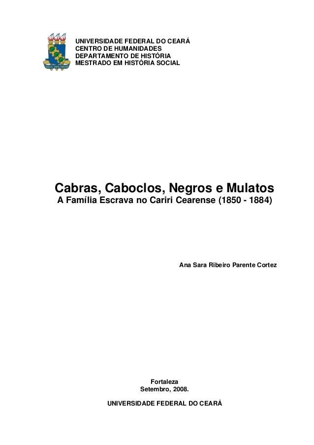 UNIVERSIDADE FEDERAL DO CEARÁ CENTRO DE HUMANIDADES DEPARTAMENTO DE HISTÓRIA MESTRADO EM HISTÓRIA SOCIAL  Cabras, Caboclos...