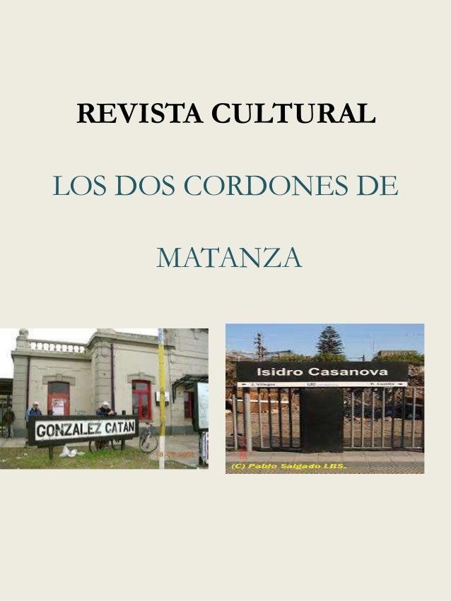 REVISTA CULTURAL LOS DOS CORDONES DE  MATANZA