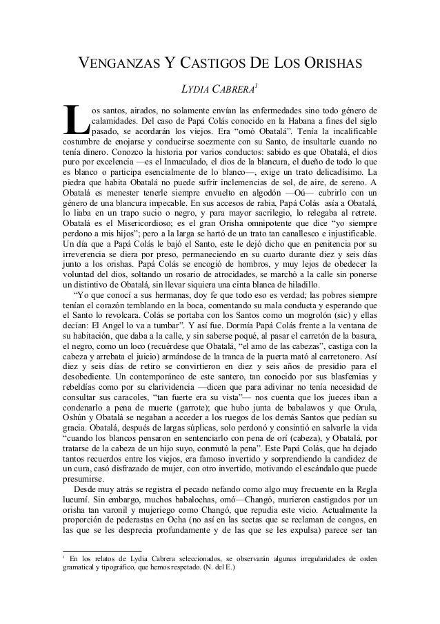 VENGANZAS Y CASTIGOS DE LOS ORISHAS LYDIA CABRERA1 os santos, airados, no solamente envían las enfermedades sino todo géne...