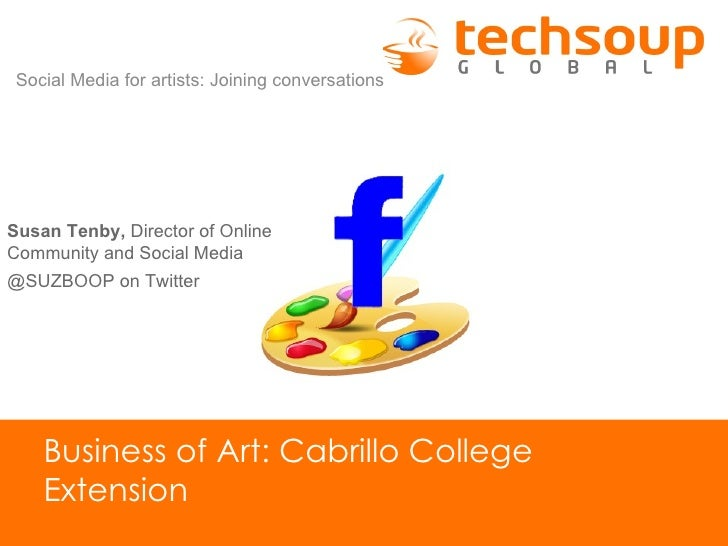 Social Media for artists: Joining conversationsSusan Tenby, Director of OnlineCommunity and Social Media@SUZBOOP on Twitte...