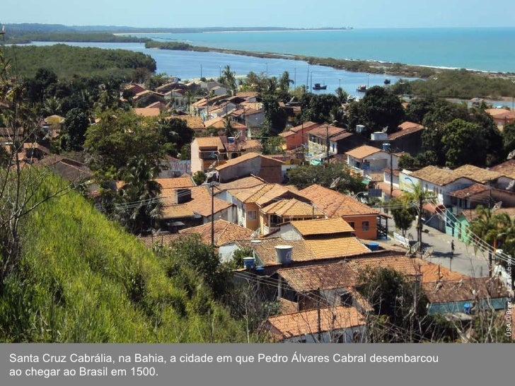 USAID/Brazil – Lisa Kubiske Santa Cruz Cabrália, na Bahia, a cidade em que Pedro Álvares Cabral desembarcou ao chegar ao B...
