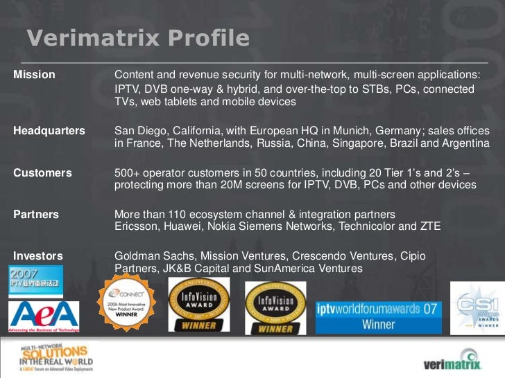 Verimatrix ProfileMission        Content and revenue security for multi-network, multi-screen applications:               ...