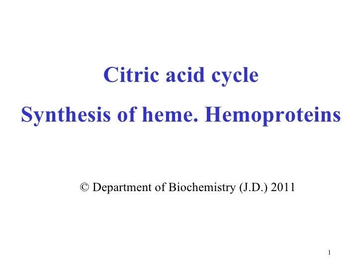 Citric acid cycle Synthesis of heme. Hemoproteins ©  Department of Biochemistry (J.D.) 2011