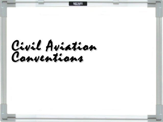 Civil AviationCivil Aviation ConventionsConventions