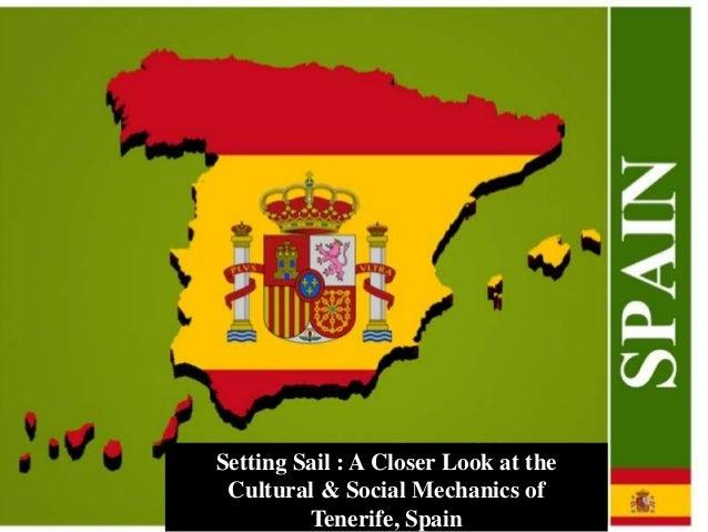 Setting Sail : A Closer Look at the Cultural & Social Mechanics of         Tenerife, Spain