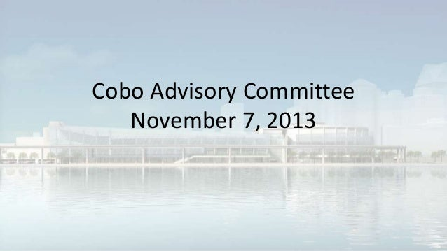 Cobo Advisory Committee November 7, 2013