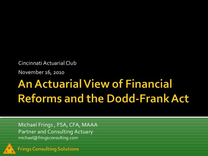 Cincinnati Actuarial Club November 16, 2010 Michael Frings , FSA, CFA, MAAA Partner and Consulting Actuary [email_address]