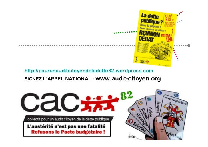 http://pourunauditcitoyendeladette82.wordpress.comSIGNEZ L'APPEL NATIONAL : www.audit-citoyen.org