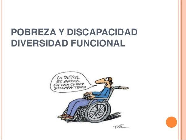 POBREZA Y DISCAPACIDAD DIVERSIDAD FUNCIONAL