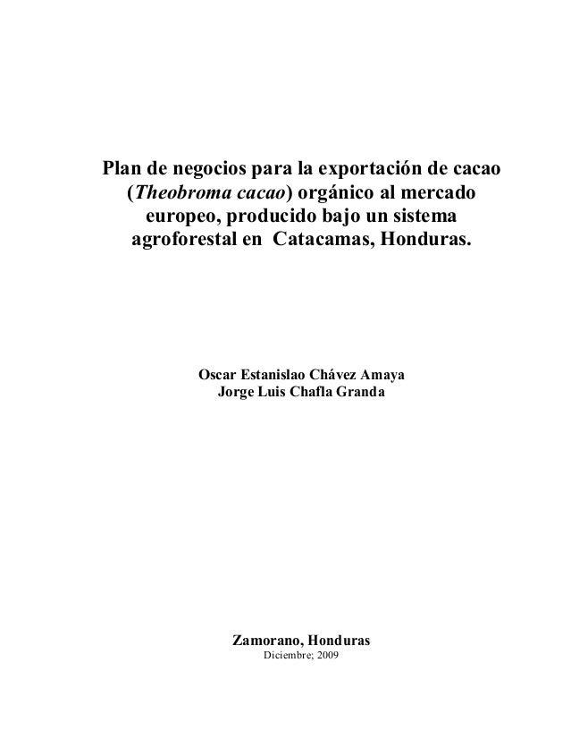 Plan de negocios para la exportación de cacao(Theobroma cacao) orgánico al mercadoeuropeo, producido bajo un sistemaagrofo...