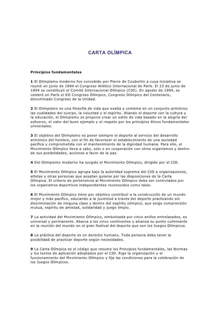 CARTA OLÍMPICAPrincipios fundamentales1 El Olimpismo moderno fue concebido por Pierre de Coubertin a cuya iniciativa sereu...