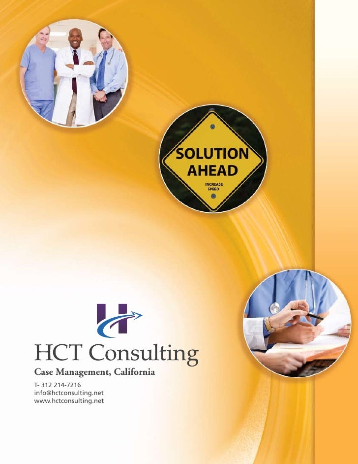 Case Management, California T- 312 214-7216 info@hctconsulting.net www.hctconsulting.net