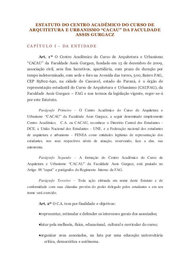 """ESTATUTO DO CENTRO ACADÊMICO DO CURSO DE ARQUITETURA E URBANISMO """"CACAU"""" DA FACULDADE ASSIS GURGACZ C A P Í T U L O I - DA..."""