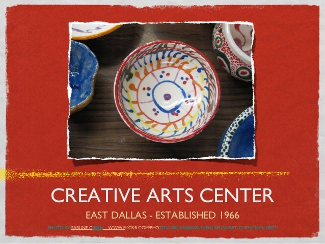 CREATIVE ARTS CENTER              EAST DALLAS - ESTABLISHED 1966PHOTO BY EARLINE GREEN   WWW.FLICKR.COM/PHOTOS/10801543@N0...
