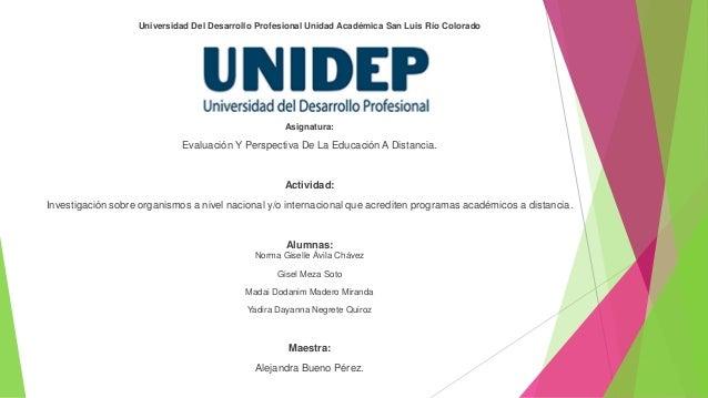Universidad Del Desarrollo Profesional Unidad Académica San Luis Río Colorado Asignatura: Evaluación Y Perspectiva De La E...