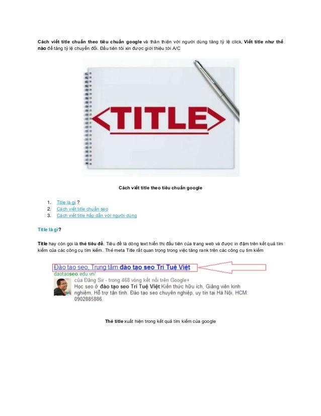 Cách viết title chuẩn theo tiêu chuẩn google và thân thiện với người dùng tăng tỷ lệ click, Viết title như thếnào để tăng ...