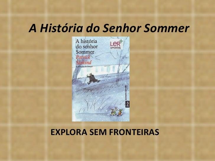A História do Senhor Sommer EXPLORA SEM FRONTEIRAS