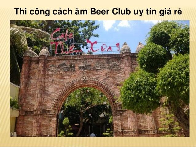 Thi công cách âm Beer Club uy tín giá rẻ