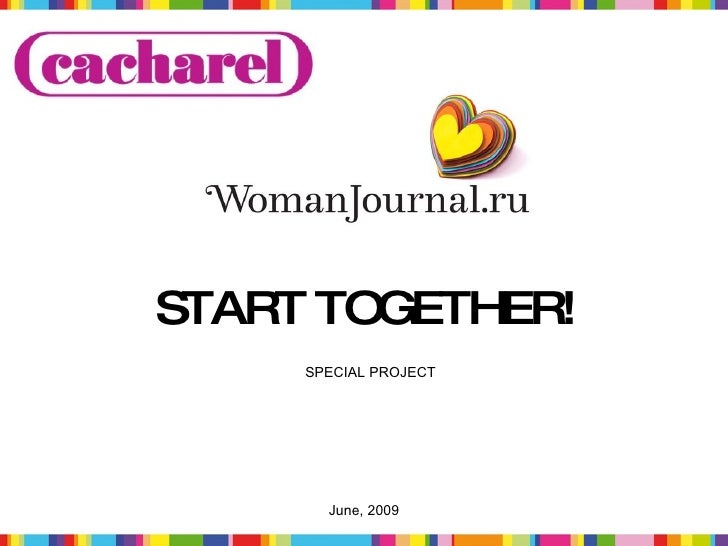 START TOGETHER!      SPECIAL PROJECT            June, 2009      1