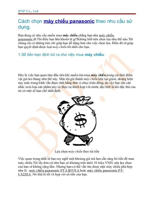 BNP Co., Ltd Cách chọn máy chiếu panasonic theo nhu cầu sử dụng. Bạn đang có nhu cầu muốn mua máy chiếu,chẳng hạn như máy ...
