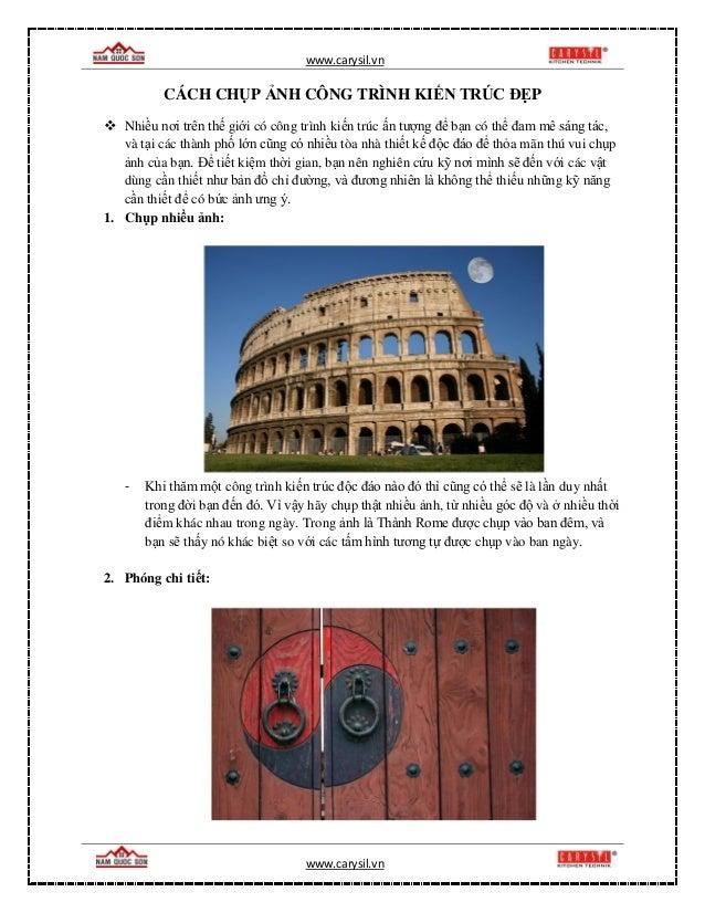www.carysil.vn www.carysil.vn CÁCH CHỤP ẢNH CÔNG TRÌNH KIẾN TRÚC ĐẸP  Nhiều nơi trên thế giới có công trình kiến trúc ấn ...