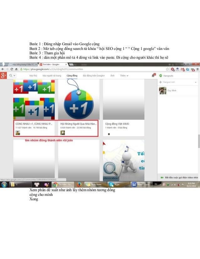 """Bước 1 : Đăng nhập Gmail vào Google cộng Bưởi 2 : Mở tab cộng đồng search từ khóa """" hội SEO cộng 1 """" """" Cộng 1 google"""" vân ..."""
