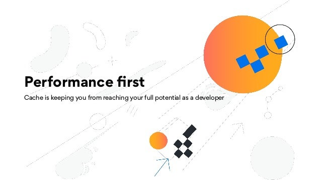 Performance first Cache is keeping you from reaching your full potential as a developer