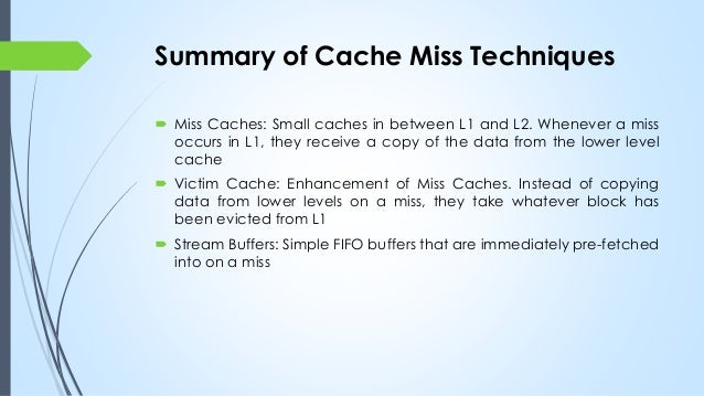 cache performance victim cache and pre fetching Impact of cache size on victim cache performance: figure 3-6 portland state university – ece 587/687 – spring 2012 11 stream buffer operation.