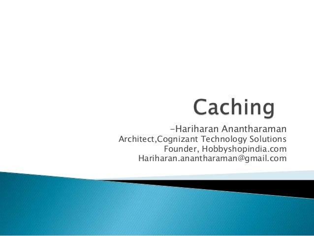 -Hariharan Anantharaman Architect,Cognizant Technology Solutions Founder, Hobbyshopindia.com Hariharan.anantharaman@gmail....