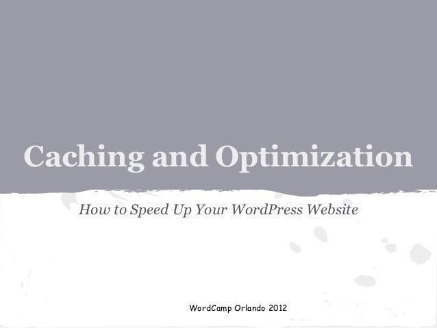 Caching and Optimization By M Asif Rahman @ WordCamp Orlando 2012 Fin… slideshare - 웹