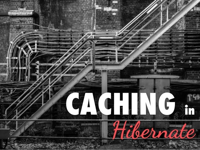 CACHING in Hibernate